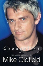 MIKE OLDFIELD - CHANGELING - U.K. AUTOBIOGRAPHY - HB, DJ, 1P - 2007