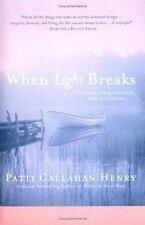 When Light Breaks Henry, Patti Callahan Paperback