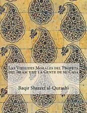 Las Virtudes Morales Del Profeta Del Islam y de la Gente de Su Casa by Baqir...