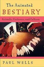 NEW The Animated Bestiary: Animals, Cartoons, and Culture by Paul Wells
