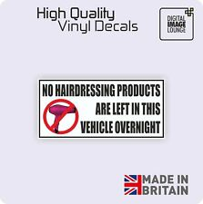 NO HAIRDRESSING PRODUCTS LEFT IN VEHICLE OVER NIGHT Funny Car/Van/Bumper Sticker