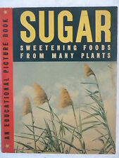 Jane Dale SUGAR Sweetening Foods From Many Plants Artists & Writers Guild 1939
