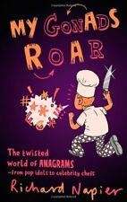 My Gonads Roar: The twisted world of anagrams - from pop idols to celebrity che