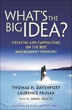 What's the Big Idea? Creating and Capitalizing on the Best New Management Thinki