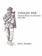 Tangled Web: Canadian Infantry Accoutrements, 1855-1985 Hardcover – 1992