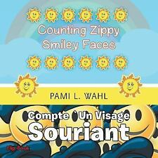 Counting Zippy Smiley Faces/Compte un Visage Souriant by Pami L. Wahl (2015,...