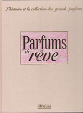 Parfums de rêve L'histoire et la collection des grands parfums volume 6