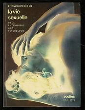 """Encyclopédie de la vie sexuelle """" De la physiologie à la psychologie """" Hachette"""