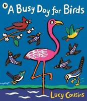 A Busy Day for Birds by Cousins, Lucy, NEW Book, FREE & Fast Delivery, (Paperbac