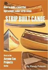 Strip Built Canoe : How to Build a Beautiful, Lightweight, Cedar Strip Canoe...