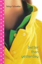 Better Than Yesterday by Schneider, Robyn