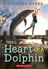 Heart of a Dolphin by Hapka, Catherine