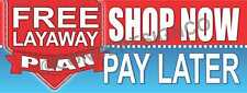 2'X5' FREE LAYAWAY PLAN BANNER Outdoor Signs Shop Now Pay Later Buy Available