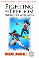 Fighting for Freedom and General Washington by Michael Lee (2014, Paperback)