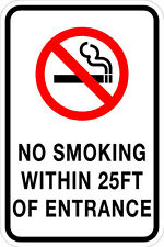NO SMOKING WITHIN 25 FT OF ENTRANCE - 12 x 18 Safety/Security Sign - 3M