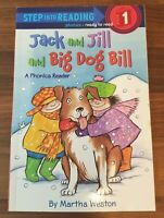 Jack and Jill and Big Dog Bill: A Phonics Reader (Step Into Reading) Step 1