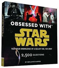 Obsessed with Star Wars : Test Your Knowledge of a Galaxy Far, Far Away by Benja