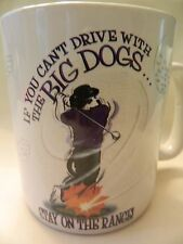 1999 BIG DOG GOLF MUG -IF YOU CAN'T DRIVE WITH THE BIG DOGS..STAY ON THE RANGE!