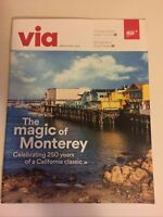 Triple AAA Magazine, VIA, MARCH APRIL 2020 THE MAGIC OF MONTEREY 48 PAGES