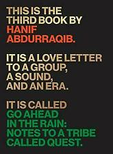 Go Ahead in The Rain Notes to a Tribe Called Quest 9781477316481