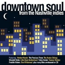 DOWNTOWN SOUL FROM THE NASHVILLE INDIES CD NEUWARE