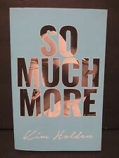So Much More by Kim Holden 2016 Paperback Signed