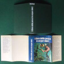 Renzo PORTALUPI - IL LIBRO DELLA PESCA IN ACQUE DOLCI Euroclub (1979) sport amo