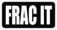 (10) Frac It Hard Hat Stickers | Safety Helmet Decals | Fracking Drilling Oil