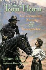Life of Tom Horn, Government Scout and Interpreter, Written by Himself