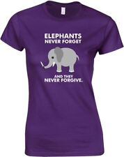 Elephants Never Forget, And They Never Forgive, Ladies Printed T-Shirt Women Tee