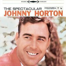 The Spectacular Johnny Horton by Johnny Horton (CD, Jul-2000, Columbia/Legacy)