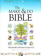The Make & Do Bible: Reproducible Craft Ideas for