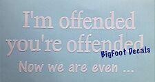 Funny Car Window Decal I'm offended Truck Sticker