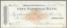 1882 CITY NATIONAL BANK BANK OF BRIDGEPORT CHECK, HAWLEY, BRIDGEPORT CONNECTICUT