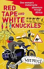 Red Tape and White Knuckles New Paperback Book Lois Pryce