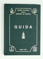 Militaria - Museo Storico della Guardia di Finanza - Guida - 1^ ed. 1974