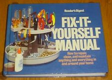 READER'S DIGEST Fix-It-Yourself Manual: How to Repair, Clean & Maintain Anything
