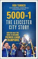 Good, 5000-1 The Leicester City Story: How We Beat The Odds to Become Premier Le