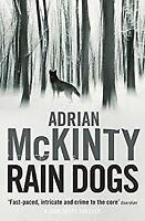 Rain Dogs: Sean Duffy 5 by Adrian McKinty