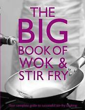The big book of Wok & Stir fry.