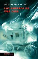 Los Empeños de una Casa by Sor Juana Inés de la Cruz (2014, Paperback)