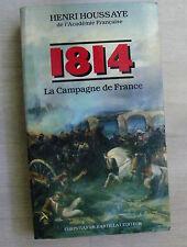 1814 Campagne De France - Henry Houssaye