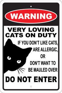 """WARNING VERY LOVING CATS ON DUTY 8""""X12"""" ALUM SIGN CAT LADY, FELINE, KITTEN, FUN"""