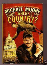 DUDE WHERE'S MY COUNTRY? MICHAEL MOORE FLAT SIGNED- GOOD CONDITION