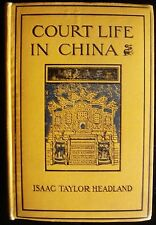 COURT LIFE IN CHINA Isaac Taylor Headland Peking Asia History Photographs Illust