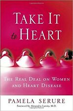 Take It to Heart: The Real Deal On Women and Heart Serure, Pamela Free Ship