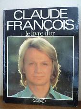 CLAUDE FRANCOIS Le livre d'or - 1988 - M. Lafon - 143 pages de photos et textes