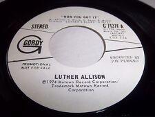 LUTHER ALLISON-NOW YOU GOT IT GORDY 7137F STEREO/MONO NEAR MINT 45