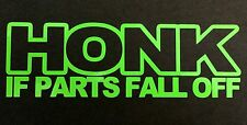 HONK IF PARTS FALL OFF DECAL STICKER CAR FORD CHEVY DODGE VW JDM HONDA MAZDA