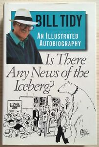 Is There Any News Of The Iceberg? by Bill Tidy, 1995 - Signed First Ed., NFine